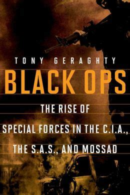 Black Ops: The Rise of Special Forces in the CIA, the SAS